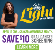 Save $10 now on Oral Cancer Screening